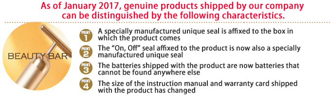 "As of January 2017, genuine products shipped by our company can be distinguished by the following characteristics. -A specially manufactured unique seal is affixed to the box in which the product comes -The ""On, Off"" seal affixed to the product is now also a specially manufactured unique seal -The batteries shipped with the product are now batteries that cannot be found anywhere else -The size of the instruction manual and warranty card shipped with the product has changed"